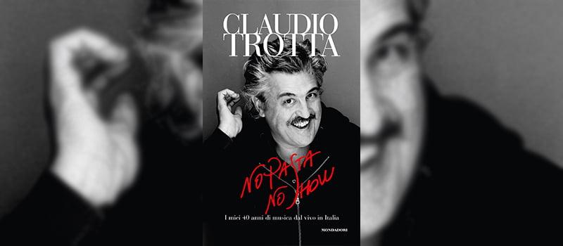 Claudio Trotta, No Pasta No Show