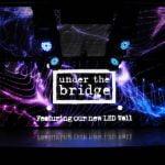 Under the Bridge (UTB) LED wall