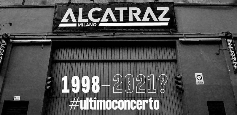 Alcatraz in Milan is taking part in 'The Last Concert?'